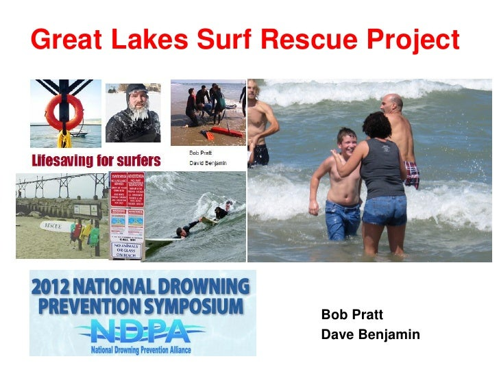 Great Lakes Surf Rescue Project                    Bob Pratt                    Dave Benjamin