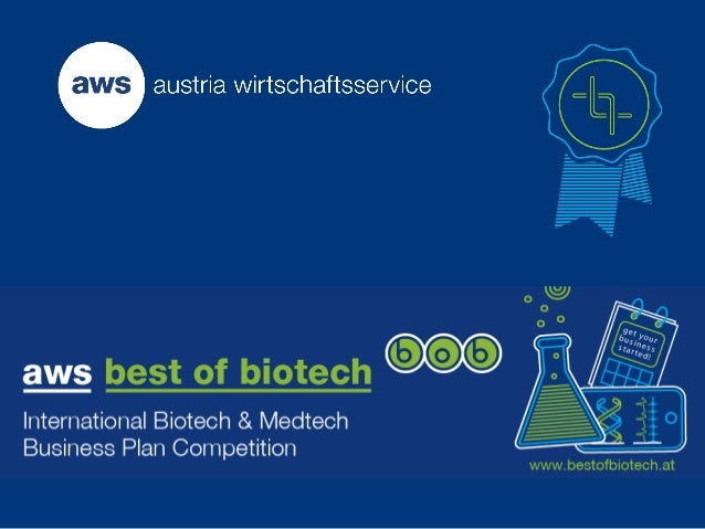 aws BOB – best of biotech 2 Goal BOB is an international life science business plan competition motivating scientists to t...