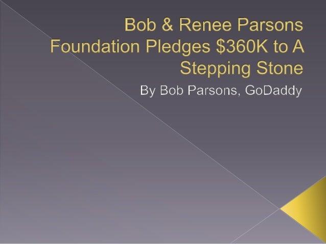 Bob & Renee Parsons Foundation Pledges $360K to A Stepping Stone