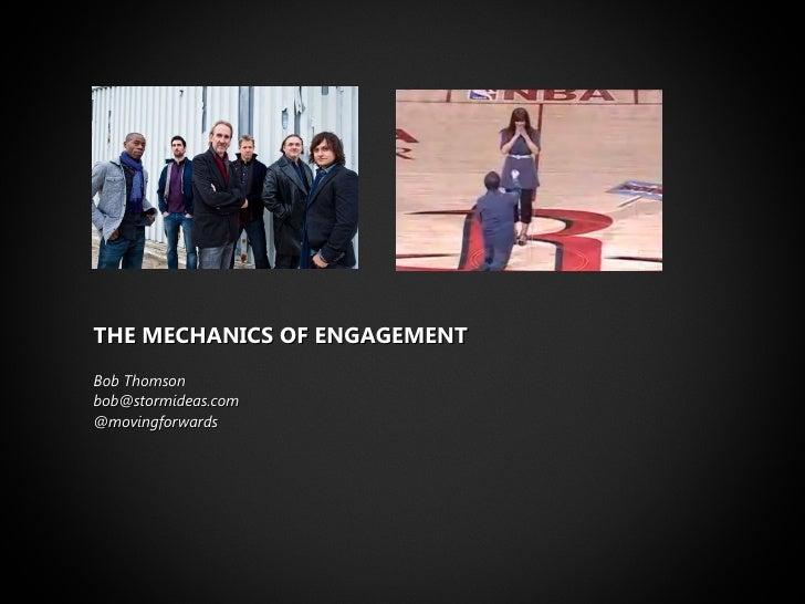 THE MECHANICS OF ENGAGEMENT Bob Thomson [email_address] @movingforwards