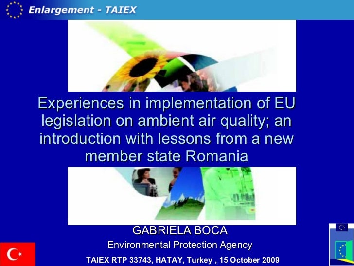 Experiences in implementation of EU legislation on ambient air quality; an introduction with lessons from a new member sta...