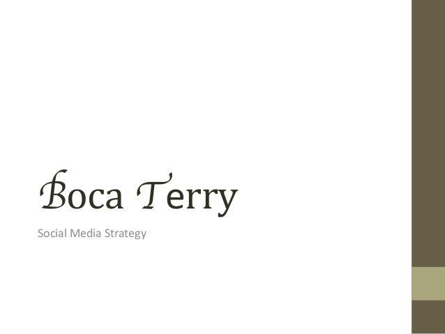Boca Terry   Social  Media  Strategy