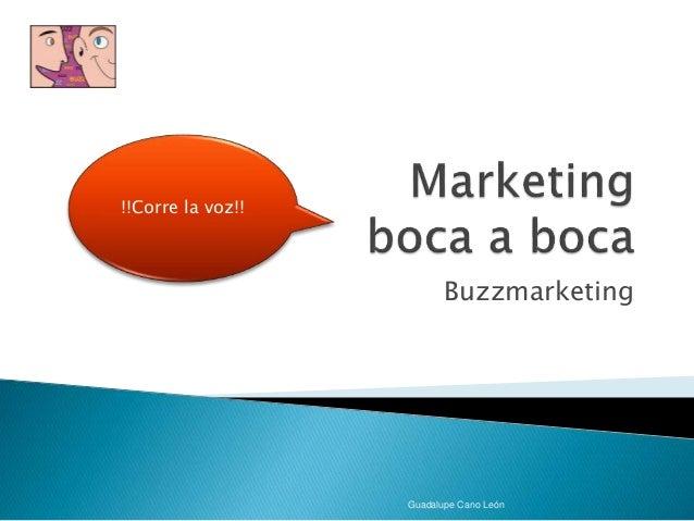 Buzzmarketing Guadalupe Cano León !!Corre la voz!!