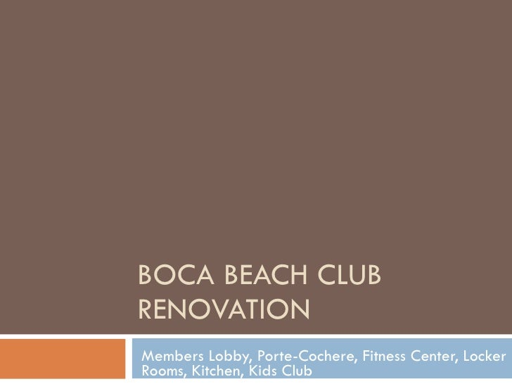 BOCA BEACH CLUB RENOVATION Members Lobby, Porte-Cochere, Fitness Center, Locker Rooms, Kitchen, Kids Club