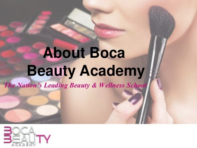 About Boca Beauty Academy The Nation's Leading Beauty & Wellness School