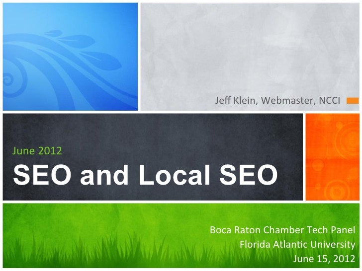 Jeff	  Klein,	  Webmaster,	  NCCI	  June	  2012SEO and Local SEO               Boca	  Raton	  Chamber	  Tech	  Panel	      ...