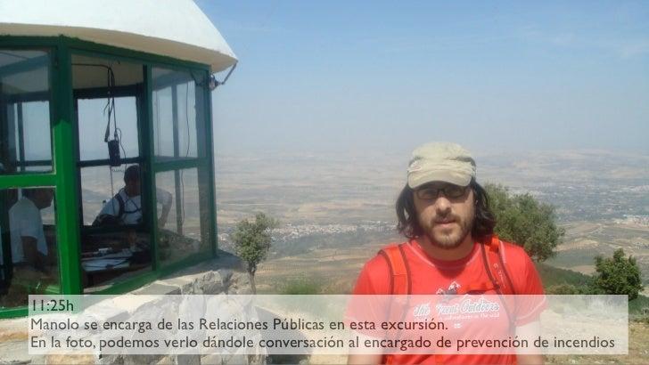 11:25h Manolo se encarga de las Relaciones Públicas en esta excursión. En la foto, podemos verlo dándole conversación al e...
