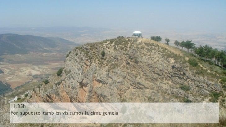 11:35h 11:25h Por supuesto, también visitamos la cima gemela Manolo se encarga de las Relaciones Públicas en esta excursió...
