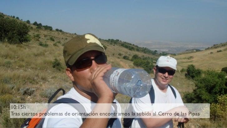 10:15h Tras ciertos problemas de orientación encontramos la subida al Cerro de las Pipas