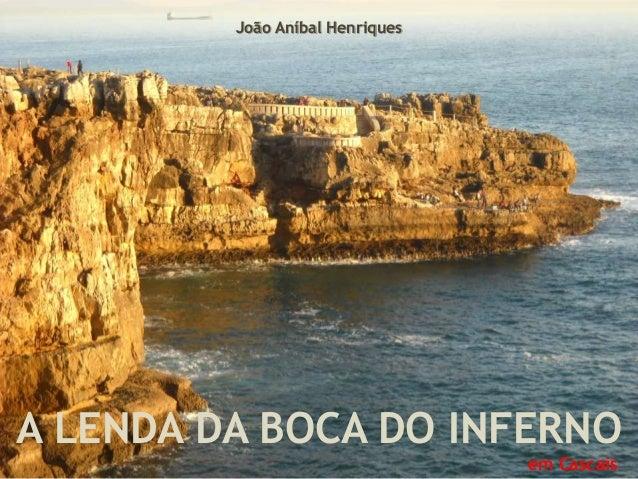 A LENDA DA BOCA DO INFERNO em Cascais João Aníbal Henriques