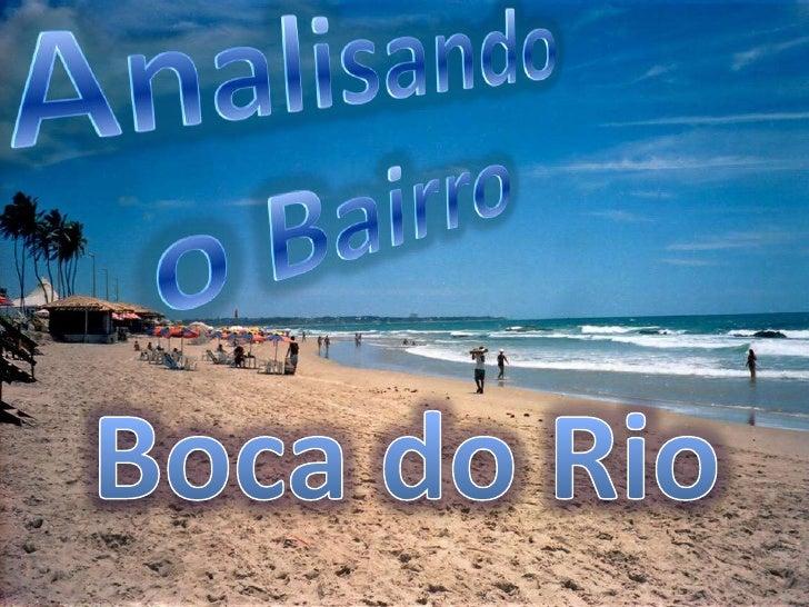Analisando o Bairro<br />Boca do Rio<br />