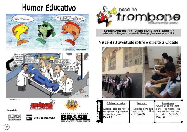 Santarém, Amazônia - Pará. Outubro de 2012 - Ano 3 - Edição 11ª                    Informativo - Programa Juventude, Parti...