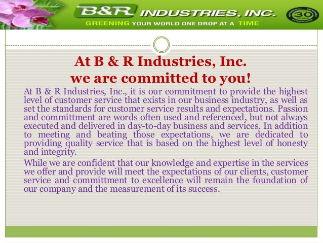 At B & R Industries, Inc. we are committed to you! At B & R Industries, Inc., it is our commitment to provide the highest ...