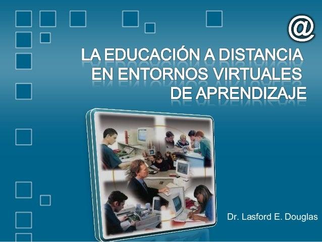 Dr. Lasford E. Douglas