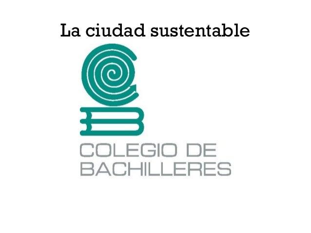 La ciudad sustentable