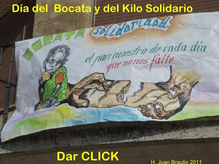 H. Juan Braulio 2011 Día del  Bocata y del Kilo Solidario Dar CLICK