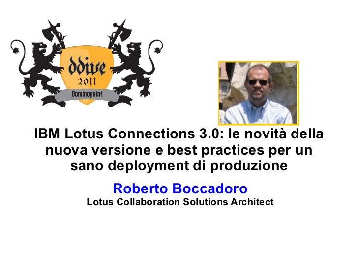 IBM Lotus Connections 3.0: le novità della nuova versione e best practices per un sano deployment di produzione Roberto Bo...