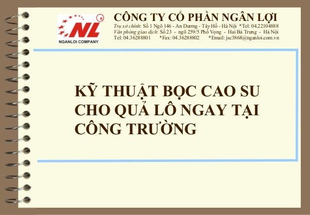 R   CÔNG TY CỔ PHẦN NGÂN LỢI      Trụ sở chính: Số 1 Ngõ 146 - An Dương - Tây Hồ - Hà Nội *Tel: 04.22104888      Văn phòng...