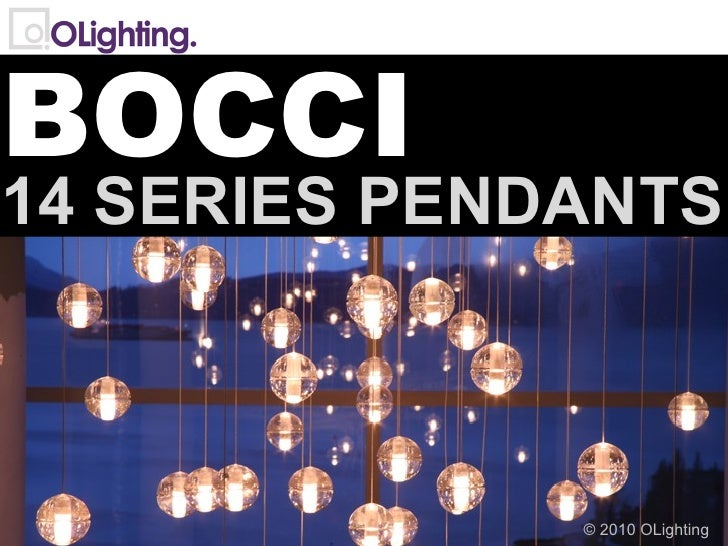 © 2010 OLighting BOCCI 14 SERIES PENDANTS