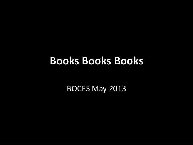 Books Books BooksBOCES May 2013