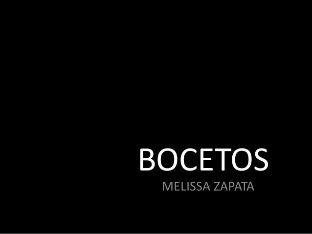 BOCETOS MELISSA ZAPATA