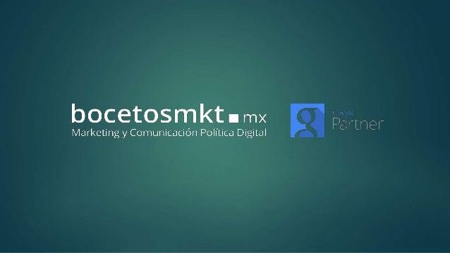 BOCETOSMKT.MX MARKETING DIGITAL CORPORATIVO Agencia de marketing y comunicación política digital bocetosmkt.mx @bocetosmkt...