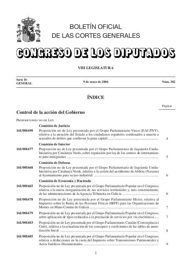 1 VIII LEGISLATURA Serie D: 9 de mayo de 2006 Núm. 382GENERAL ÍNDICE Páginas Control de la acción del Gobierno Proposicion...