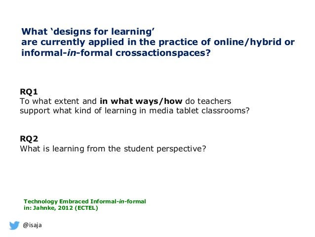 @isaja What 'designs for learning' are currently applied in the practice of online/hybrid or informal-in-formal crossactio...