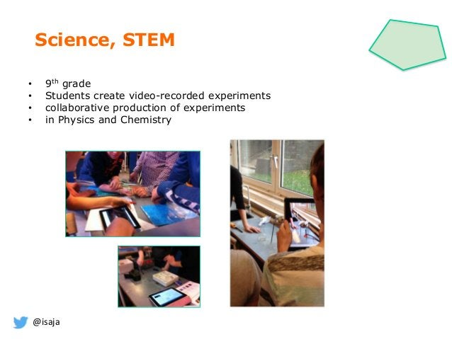 @isaja • 9th grade • Students create video-recorded experiments • collaborative production of experiments • in Physics and...