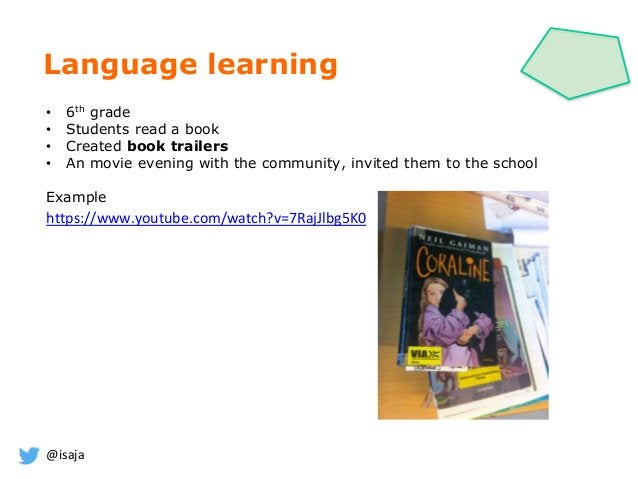 @isaja Language learning • 6th grade • Students read a book • Created book trailers • An movie evening with the community,...