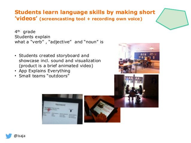 @isaja Students learn language skills by making short 'videos' (screencasting tool + recording own voice) 4th grade Studen...