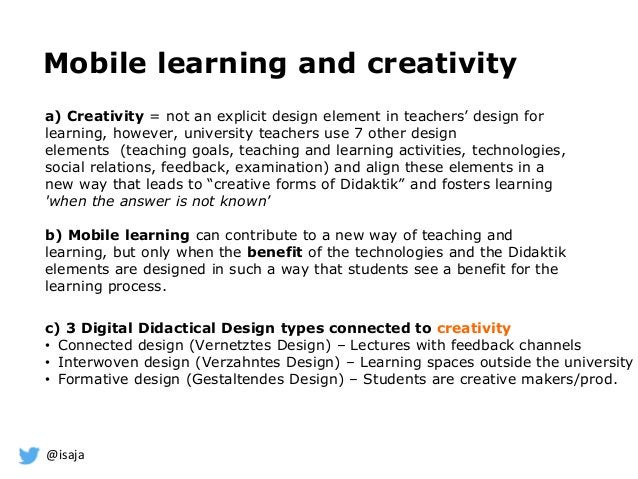 @isaja Mobile learning and creativity b) Mobile learning can contribute to a new way of teaching and learning, but only wh...
