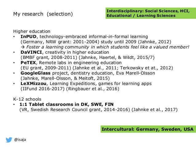 @isaja My research (selection) Higher education • InPUD, technology-embraced informal-in-formal learning (Germany, NRW gra...