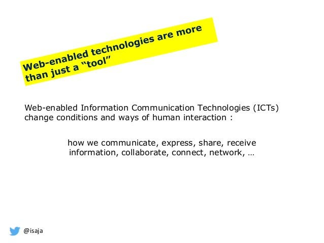 @isaja how we communicate, express, share, receive information, collaborate, connect, network, … Web-enabled Information C...