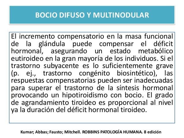Los bocios multinodulares son glándulas multilobuladas asimétrica mente agrandadas, que pueden alcanzar tamaños masivos. A...