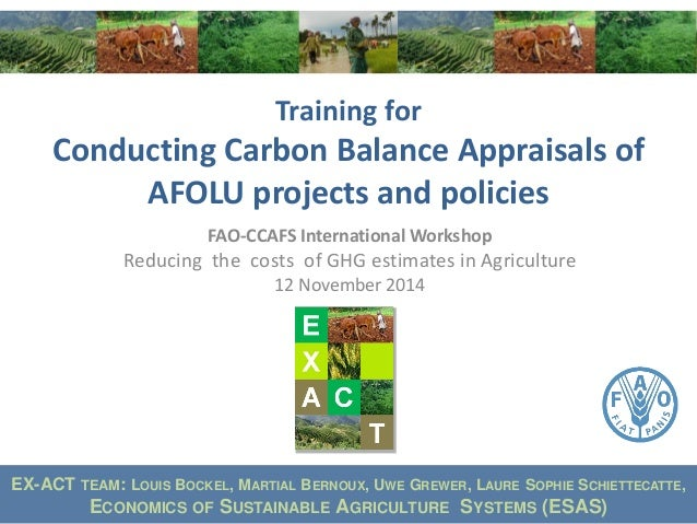 Training for Conducting Carbon Balance Appraisals of AFOLU projects and policies  FAO-CCAFS International Workshop  Reduci...