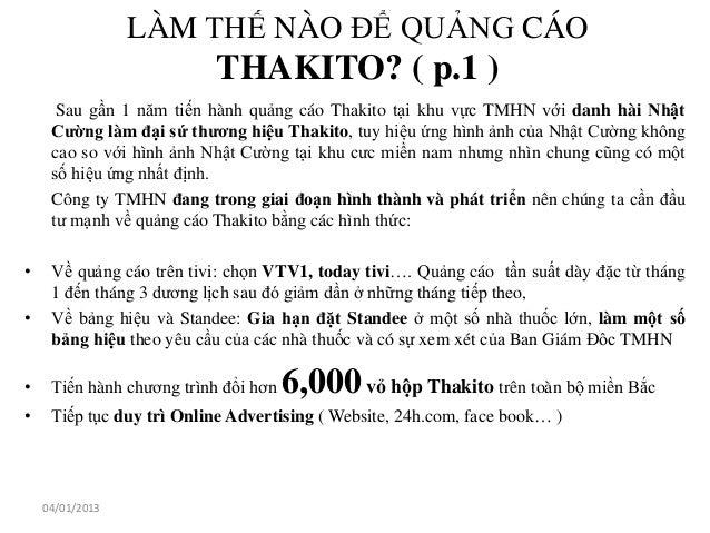 LÀM THẾ NÀO ĐỂ QUẢNG CÁO                          THAKITO? ( p.1 )      Sau gần 1 năm tiến hành quảng cáo Thakito tại khu ...