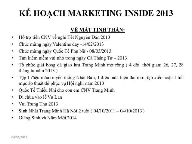 KẾ HOẠCH MARKETING INSIDE 2013                             VỀ MẶT TINH THẦN:•   Hỗ trợ tiễn CNV về nghỉ Tết Nguyên Đán 201...