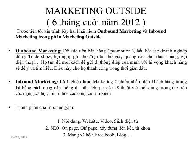 MARKETING OUTSIDE                    ( 6 tháng cuối năm 2012 )      Trước tiên tôi xin trình bày hai khái niệm Outbound Ma...