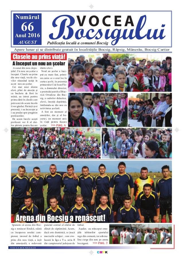 CMYK Bocsigului VOCEA Publicația locală a comunei Bocsig Numărul 66Anul 2016 AUGUST Apare lunar şi se distribuie gratuit î...