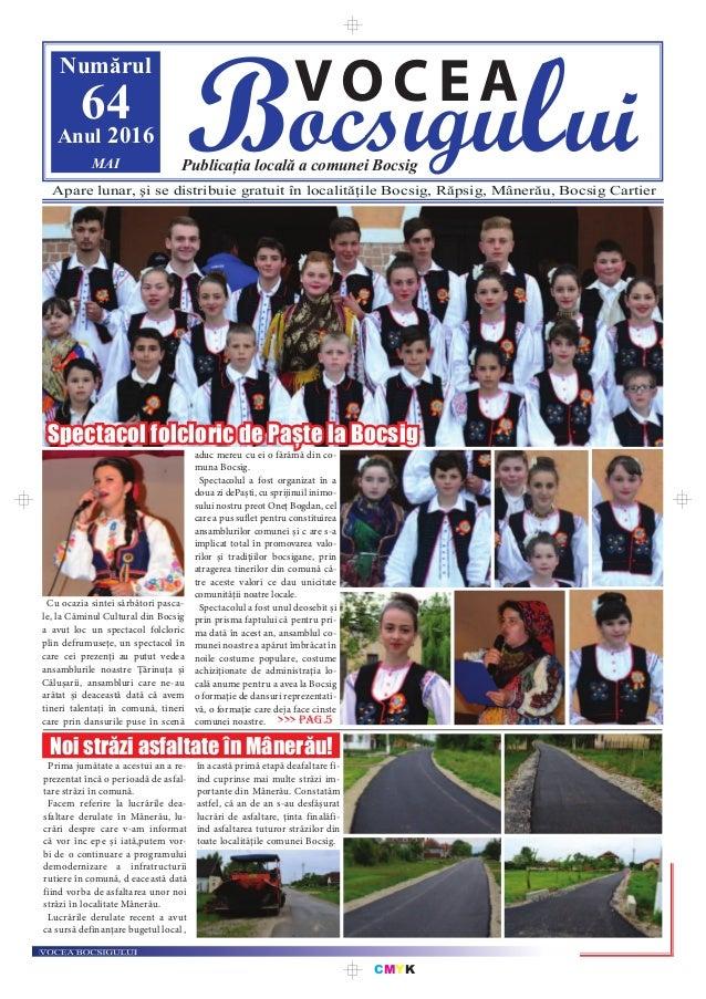 CMYK Bocsigului VOCEA Publicația locală a comunei Bocsig Numărul 64Anul 2016 MAI Apare lunar, şi se distribuie gratuit în ...