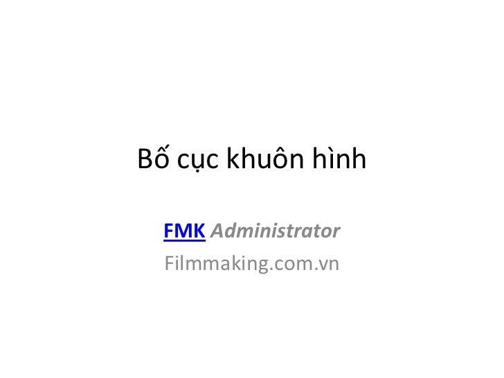 Bố cục khuôn hình FMK Administrator Filmmaking.com.vn