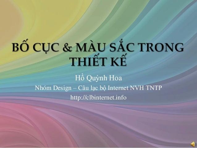 Hồ Quỳnh Hoa Nhóm Design – Câu lạc bộ Internet NVH TNTP http://clbinternet.info