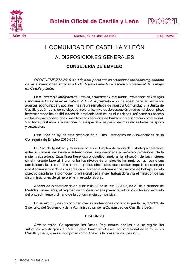 Boletín Oficial de Castilla y León Núm. 69 Pág. 15256Martes, 12 de abril de 2016 I. COMUNIDAD DE CASTILLA Y LEÓN A. DISPOS...