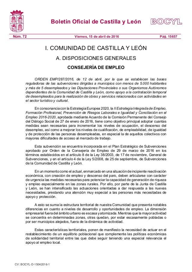 Boletín Oficial de Castilla y León Núm. 72 Pág. 15657Viernes, 15 de abril de 2016 I. COMUNIDAD DE CASTILLA Y LEÓN A. DISPO...
