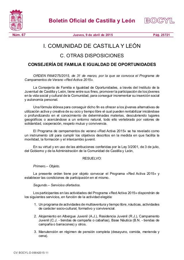 Boletín Oficial de Castilla y León Núm. 67 Pág. 25721Jueves, 9 de abril de 2015 I. COMUNIDAD DE CASTILLA Y LEÓN C. OTRAS D...