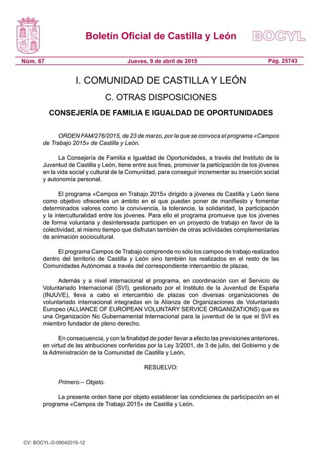 Boletín Oficial de Castilla y León Núm. 67 Pág. 25743Jueves, 9 de abril de 2015 I. COMUNIDAD DE CASTILLA Y LEÓN C. OTRAS D...