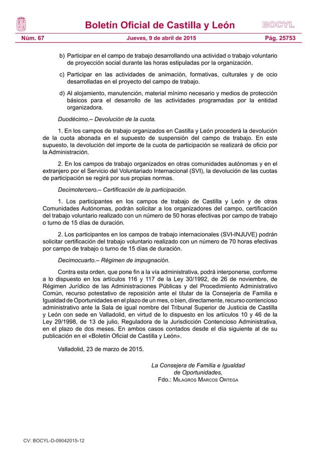 Boletín Oficial de Castilla y León Núm. 67 Pág. 25753Jueves, 9 de abril de 2015 b)Participar en el campo de trabajo desar...