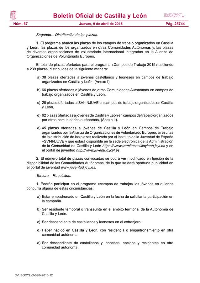 Boletín Oficial de Castilla y León Núm. 67 Pág. 25744Jueves, 9 de abril de 2015 Segundo.– Distribución de las plazas. 1. E...