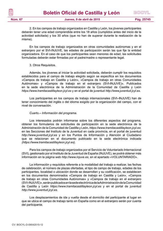 Boletín Oficial de Castilla y León Núm. 67 Pág. 25745Jueves, 9 de abril de 2015 2. En los campos de trabajo organizados en...